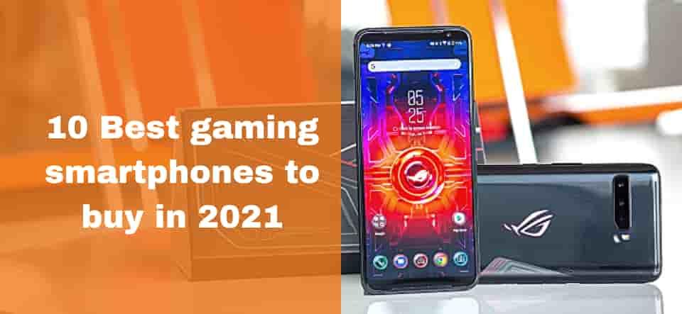 10 Best gaming smartphones to buy in 2021