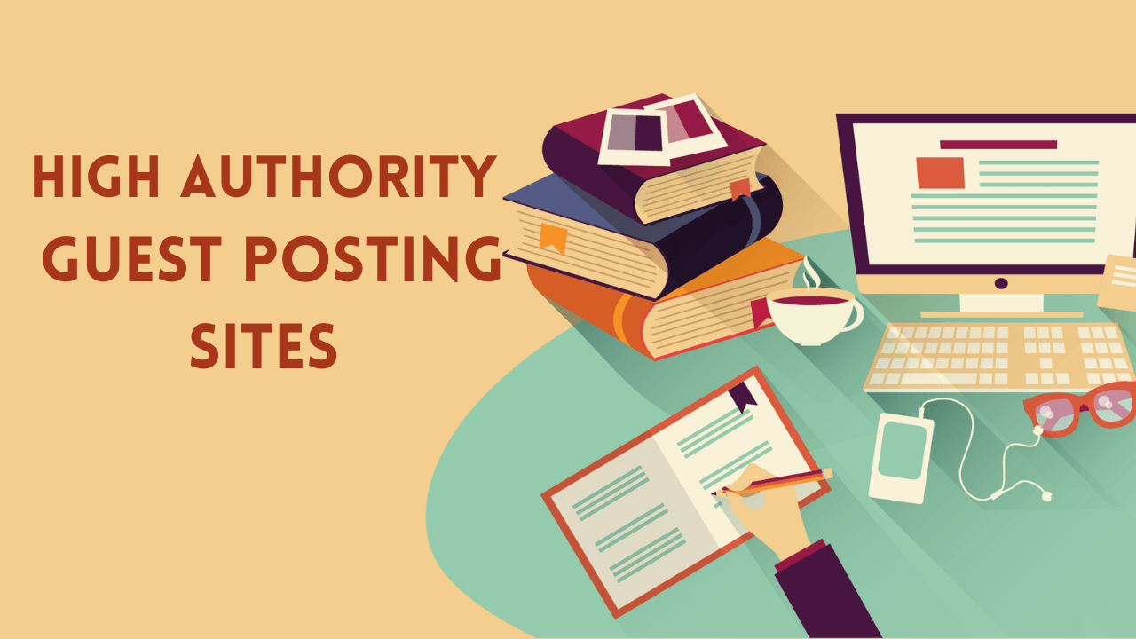 High Authority Guest Posting Sites