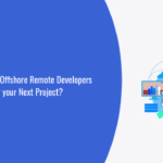 Why Go for Offshore Remote Developers for your Next Project?